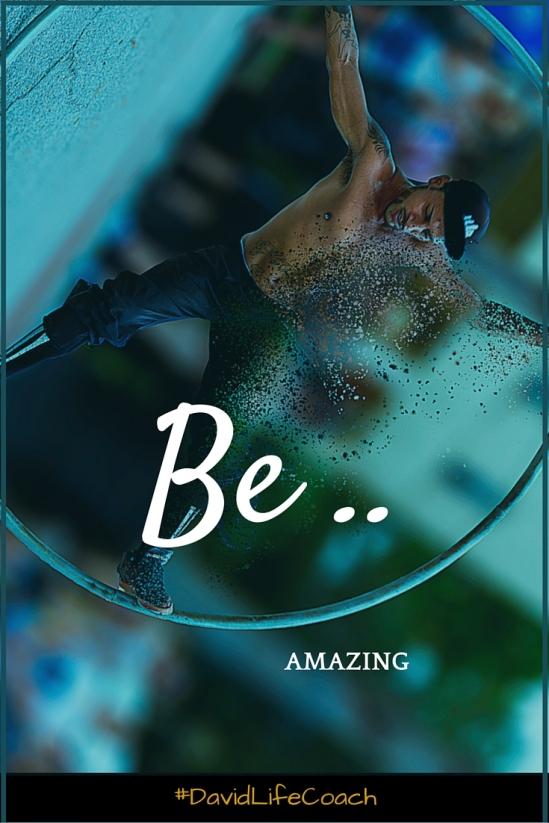Be .. Amazing